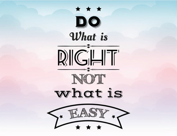 Do What Is Right Not What Is Easy Svg Quote Overlay Vinyl Etsy