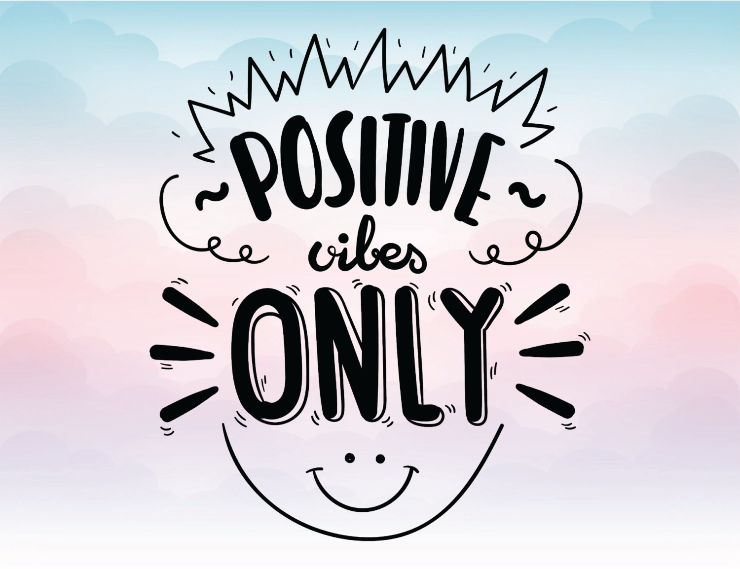 Positive Vibes Only Svg Quote Vector Text Eps Pdf Svg Png