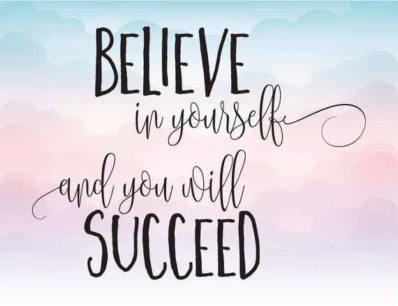 Believe In Yourself And You Will Succeed Vector Clipart Svg Etsy