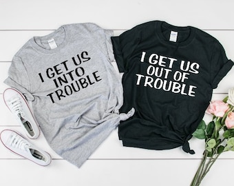 19d64fb9a1 I get us into trouble shirt/She's my drunker half shirt/best friend  shirt/best friends shirt/drinking friend shirt/drunker half shirt