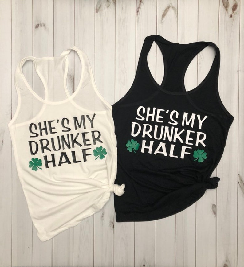 f32cc391f She's my drunker half tank/St Patricks day/alcohol | Etsy