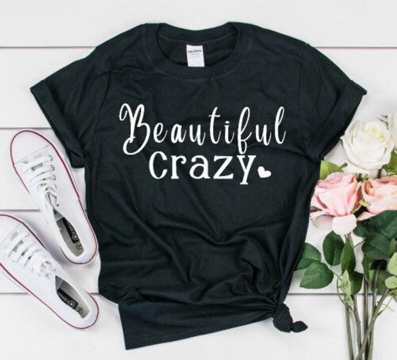 d5db94e75840 Luke Combs shirt/beautiful crazy shirt/Country music | Etsy