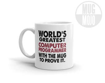 Funny Programmer Mug - World's Greatest Computer Programmer With The Mug To Prove It
