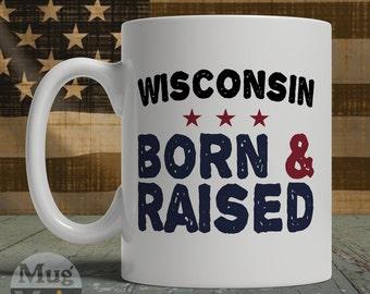 Wisconsin Mug - Wisconsin Born And Raised - State Pride Ceramic Coffee Mug - USA