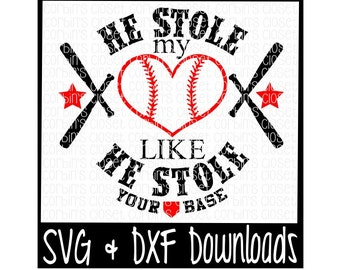 He Stole My Heart Like He Stole Your Base Cutting File - SVG & DXF Files - Silhouette Cameo/Cricut