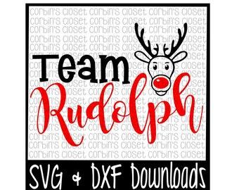 Team Rudolph * Christmas * Santa * Rudolph Cutting File - SVG & DXF Files - Silhouette Cameo/Cricut