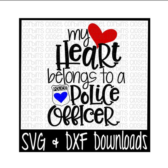 Download Police Officer Svg * My Heart Belongs To A Police Officer Cut File Design