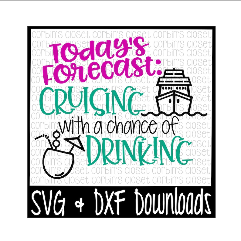 Cruise SVG  Drinking SVG  Cruising With A Chance Of Drinking image 0