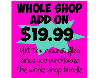 SVG Bundle * Whole Shop Add On! - DXF & SVG Files - Silhouette Cameo/Cricut