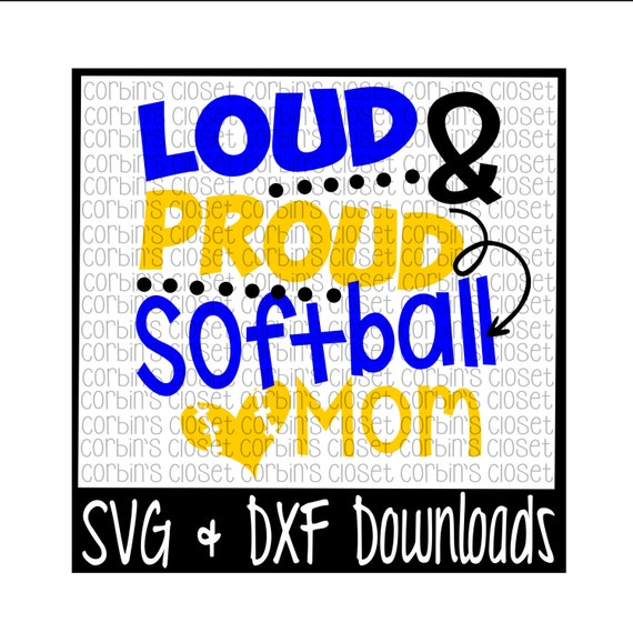 Loud And Proud Softball Mom Cutting File Svg Dxf Files Etsy