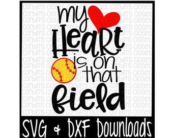 Softball Mom SVG * Softball SVG * My Heart Is On That Field Cut File - dxf & SVG Files - Silhouette Cameo, Cricut