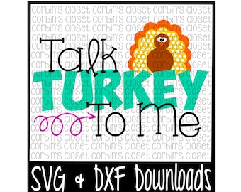 Thanksgiving SVG * Talk Turkey To Me Cutting File - DXF & SVG Files - Silhouette Cameo/Cricut