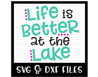 Life Is Better At The Lake Cut File - DXF & SVG Files - Silhouette Cameo, Cricut