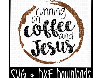 Running On Coffee and Jesus Cutting File - DXF & SVG Files - Silhouette Cameo, Cricut