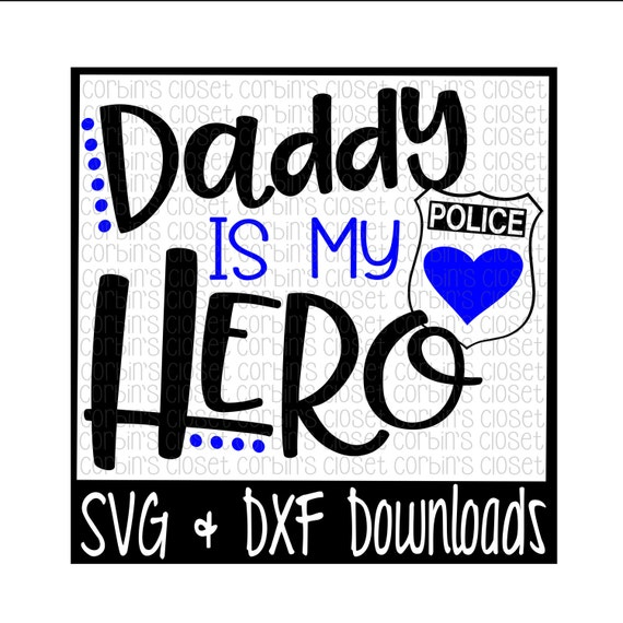 Police Officer Svg Police Svg Daddy Is My Hero Cut File Etsy