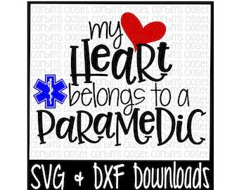 Paramedic SVG * My Heart Belongs To A Paramedic Cut File - DXF & SVG Files - Silhouette Cameo, Cricut
