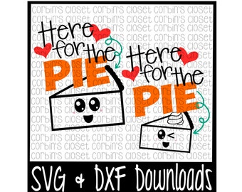 Here For The Pie * Cute Face Cutting File - DXF & SVG Files - Silhouette Cameo, Cricut