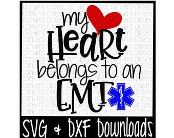 EMT SVG * My Heart Belongs To An EMT Cut File - dxf & svg Files - Silhouette Cameo, Cricut