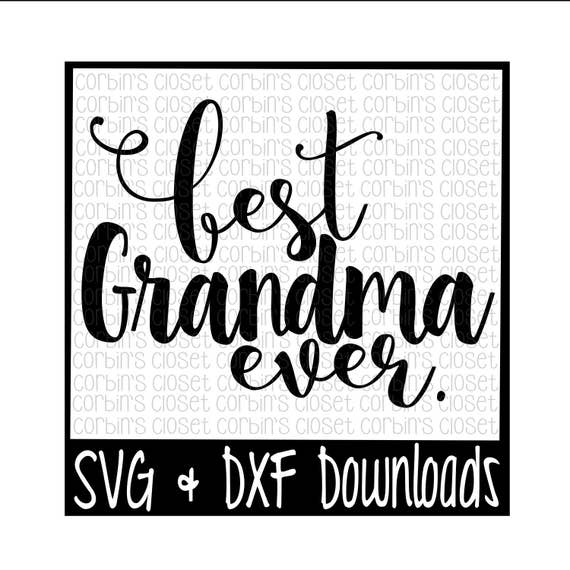 Best Grandma Ever Cut File Dxf Svg Files Silhouette Etsy