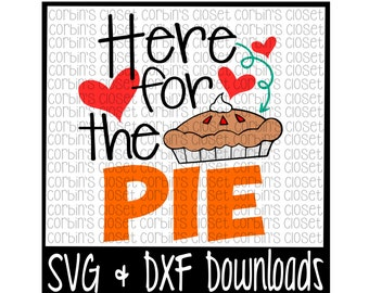 Here For The Pie Cutting File - SVG & DXF Files - Silhouette Cameo/Cricut