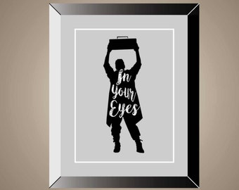 SAY ANYTHING Inpsired Movie Lyric Poster | 11 x 14 | In Your Eyes | Print | Peter Gabriel