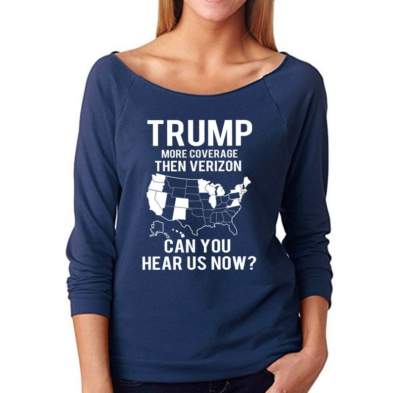 Trump for President 2016 Trump Better Coverage Can you hear us now Ladies Long Sleeve Terry Raglan