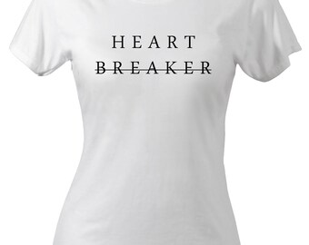 Heart Breaker Women T-shirt Sarcasm Irony Funny Flirty Part Clubbing Tee Gift for her