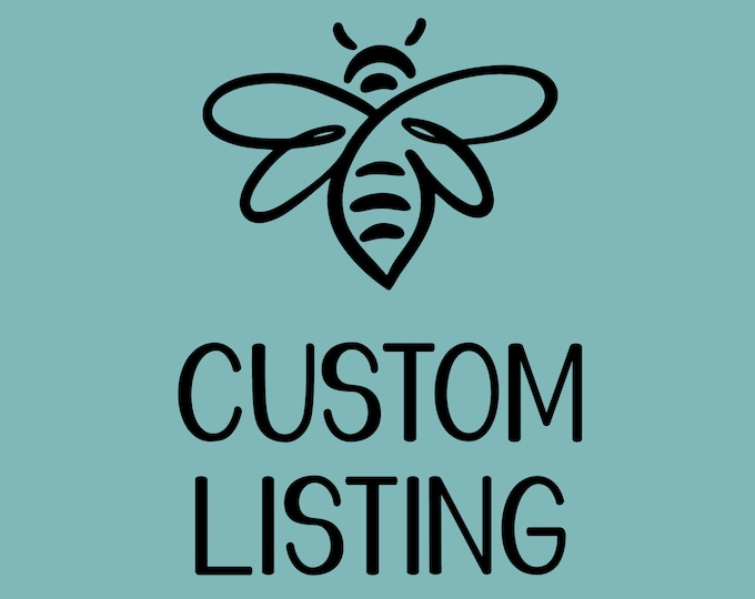 Custom Design Listing  ***Please message us PRIOR to purchasing to ensure we can accommodate your request***