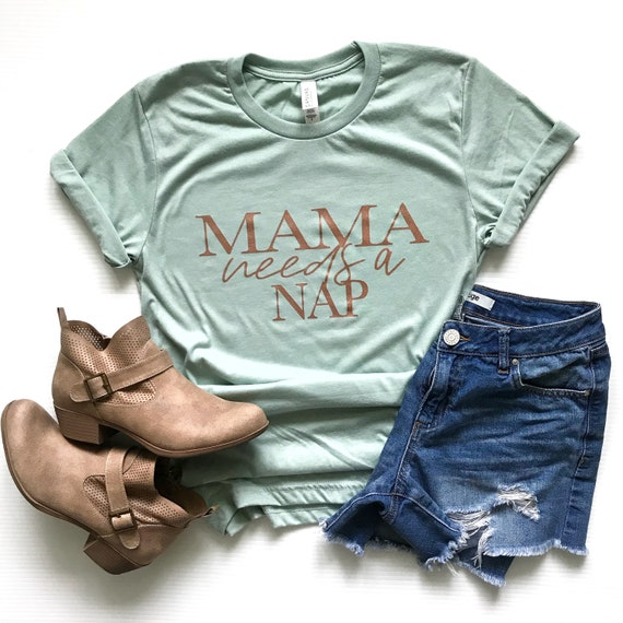 Mama Needs A Nap // Dusty Blue