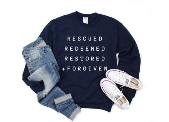 Rescued, Redeemed, Restored + Forgiven // Navy Sweatshirt