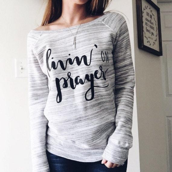 Livin' On A Prayer // Slouchy Sweatshirt