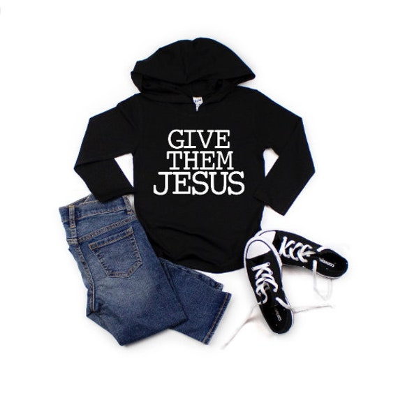 Give Them Jesus // Hooded Long Sleeve