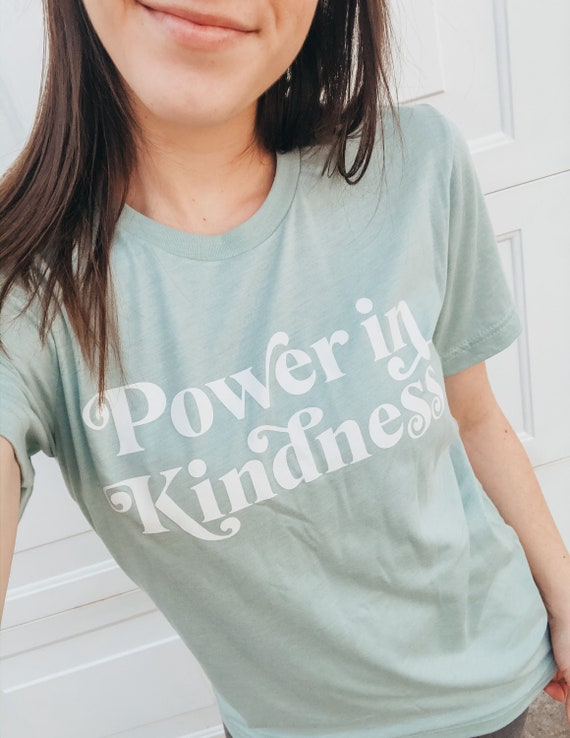 Power In Kindness // Dust Blue