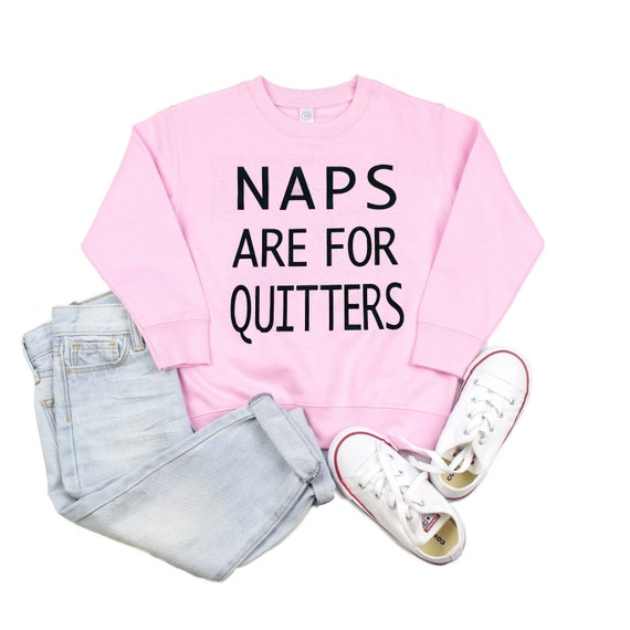Naps Are For Quitters // Sweatshirt PINK + GRAY