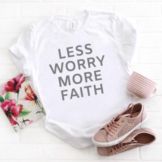 Less Worry More Faith // White