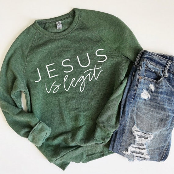 Jesus is Legit // Sweatshirt