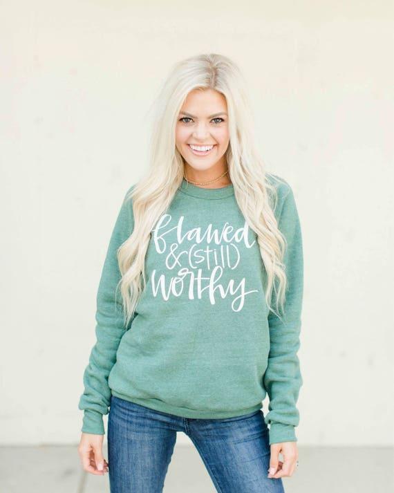 Flawed + Still Worthy // Sweatshirt