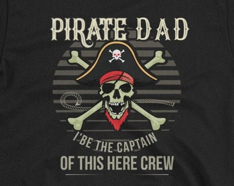 b714a40f9e Pirate Dad - Fathers Day Captain Dad Funny Boat Trip. Pirate Dad. Captain  Dad. Boat. Father's Day Gift T-Shirt
