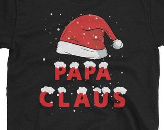 Papa Claus Shirt - Christmas Santa Dad, Grandpa Santa Hat Xmas Gift Papa Claus T-Shirt