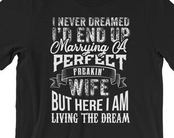 ZeroGravitee I Never Dreamed Id End Up Marrying A Perfect Freakin Wife Neon Tank