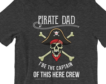 e2605cd4 Pirate Dad - Fathers Day Captain Dad Funny Boat Trip Tee Gift Premium T- Shirt
