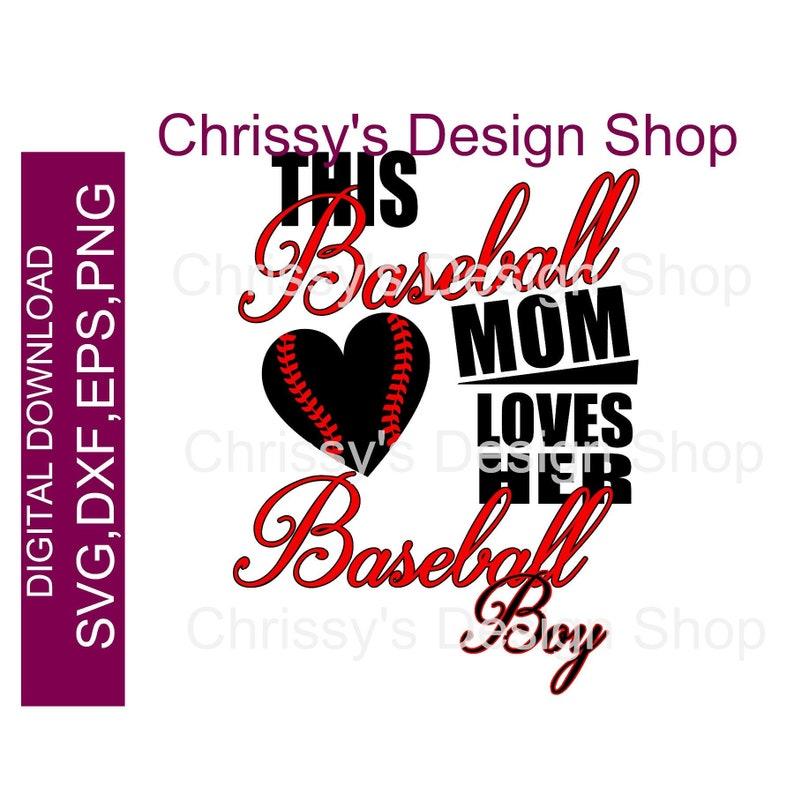Baseball mom loves her boy SVG cut file   School sports mom DXF EPS png  print file