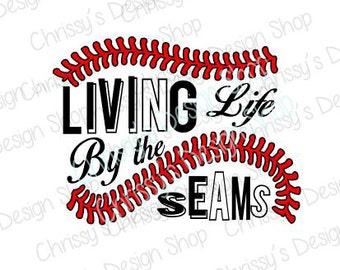 Living by the Baseball seams svg / baseball cut file / baseball svg / baseball life svg / dxf / eps / pdf / sports life svg / love sports