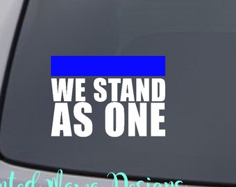 We Stand As One Decal, Thin Blue Line Decal, TBL Decal, Police Decal, Law Enforcement Support Decal, Police Wife Decal, LEOW Sticker