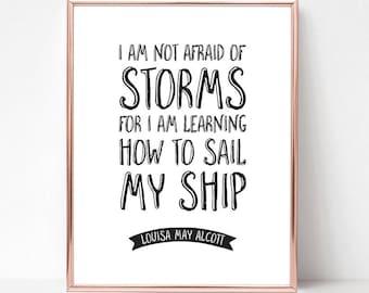 Little Women gifts / Girl power / Teen girl gifts / I am not afraid of storms / Louisa Alcott / Young women /