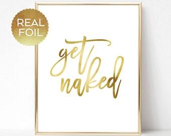 Get Naked Decor /  Funny bathroom art / Bathroom signs / Bathroom poster / REAL FOIL PRINT