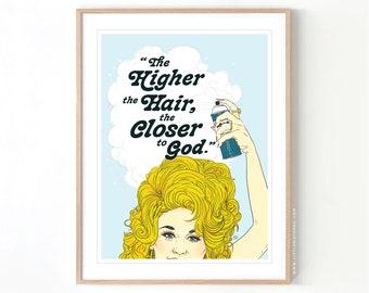 The Higher the Hair Stylist Dresser Country// Giclée Archival Matte Art Print