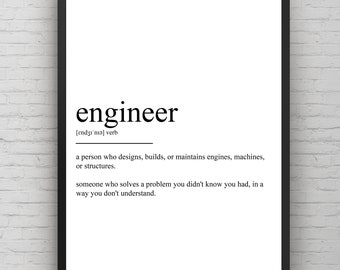 Engineer Definition, Definition Print, Engineer Gift, Office Decor,  Engineer Print, Engineer, Home Decor, Funny Print, Black And White, Gift