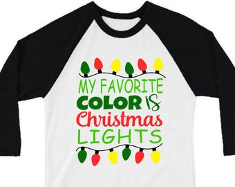 add680300 Christmas Shirt | My Favorite Color is Christmas Lights | Adult and Youth