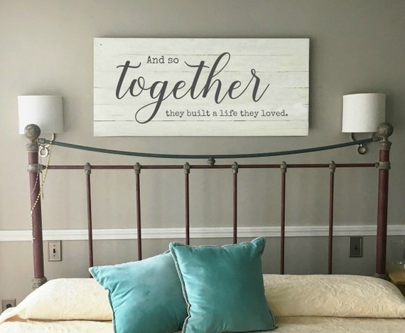And so together they built a life they loved | Master bedroom wall decor |  Painted Wood Sign | Romantic Sign | Marriage | Best Selling Items
